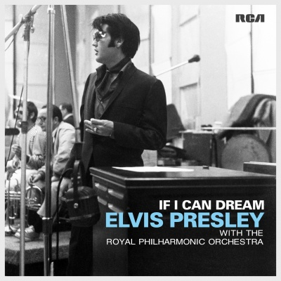 If I Can Dream: Elvis Presley With The Philharmonic Orchestra